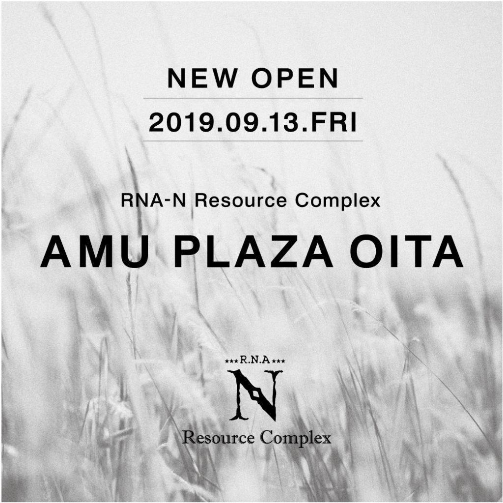 《 NEW OPEN 》RNA-N Resource Complex AMU PLAZA OITA